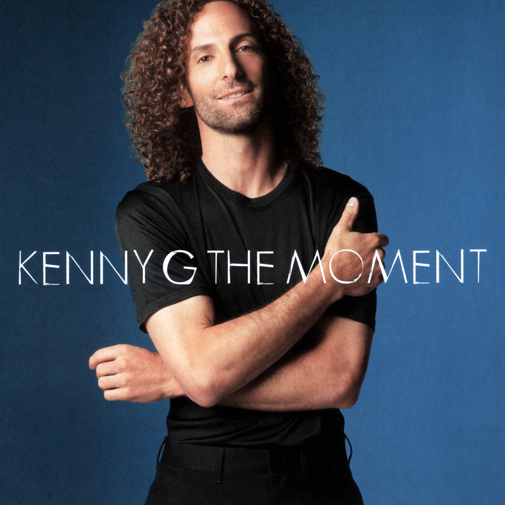 audio review : The Moment ( album ) ... Kenny G