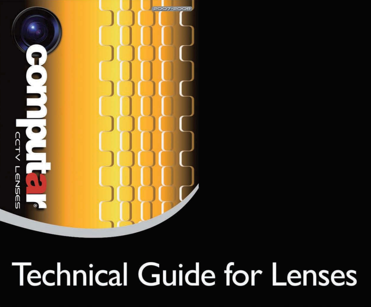 a Computar guide : Technical Guide For Lenses [ 2007-2008 ]
