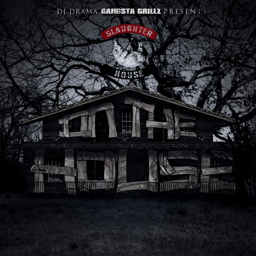 On The House ( mixtape ) ... Slaughterhouse