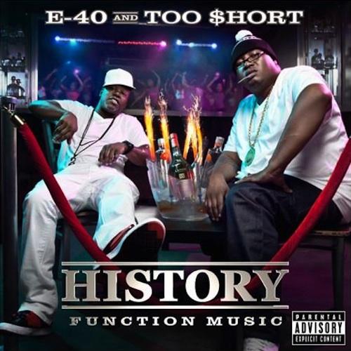 History [ Function Music ] ( album ) ... E-40 + Too Short