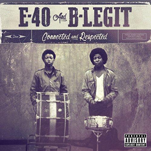audio review : Connected And Respected ( album ) ... E-40 + B-Legit