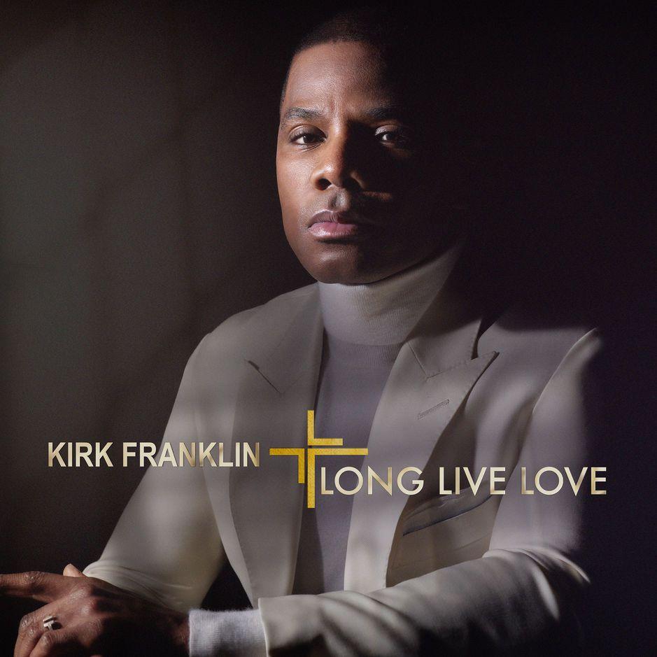 audio review : Long Live Love ( album ) ... Kirk Franklin